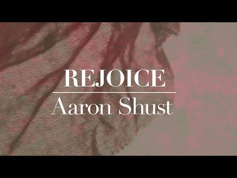 Aaron Shust  Rejoice  Lyric