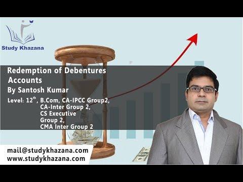Redemption Of Debentures - class 12, B.com   CA- IPCC  Accounts   Santosh Kumar  
