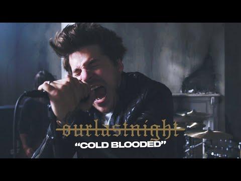 Смотреть клип Our Last Night - Cold Blooded