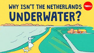 Why isnt the Netherlands underwater? - Stefan Al