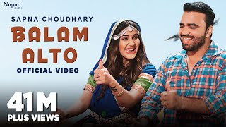 Balam Alto (Official Video) | Sapna Choudhary | Naveen Naru | New Haryanvi Songs Haryanavi 2020
