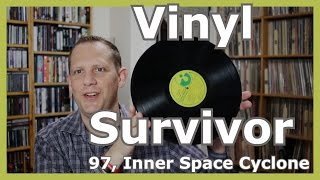 Vinyl Survivor 97, Inner Space Cylclone