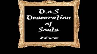 Desecration of Souls - live