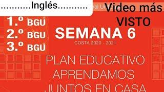 Semana 6 Ingles BGU   plan aprendamos juntos en casa