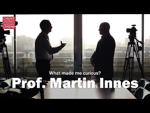 What made me curious? Professor Martin Innes