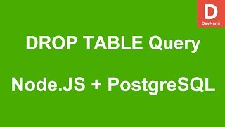 Node.JS How to DROP TABLE query in PostgreSQL Database