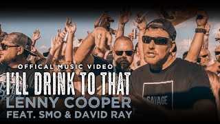 Lenny Cooper - I'll Drink to That (feat. SMO and David Ray)