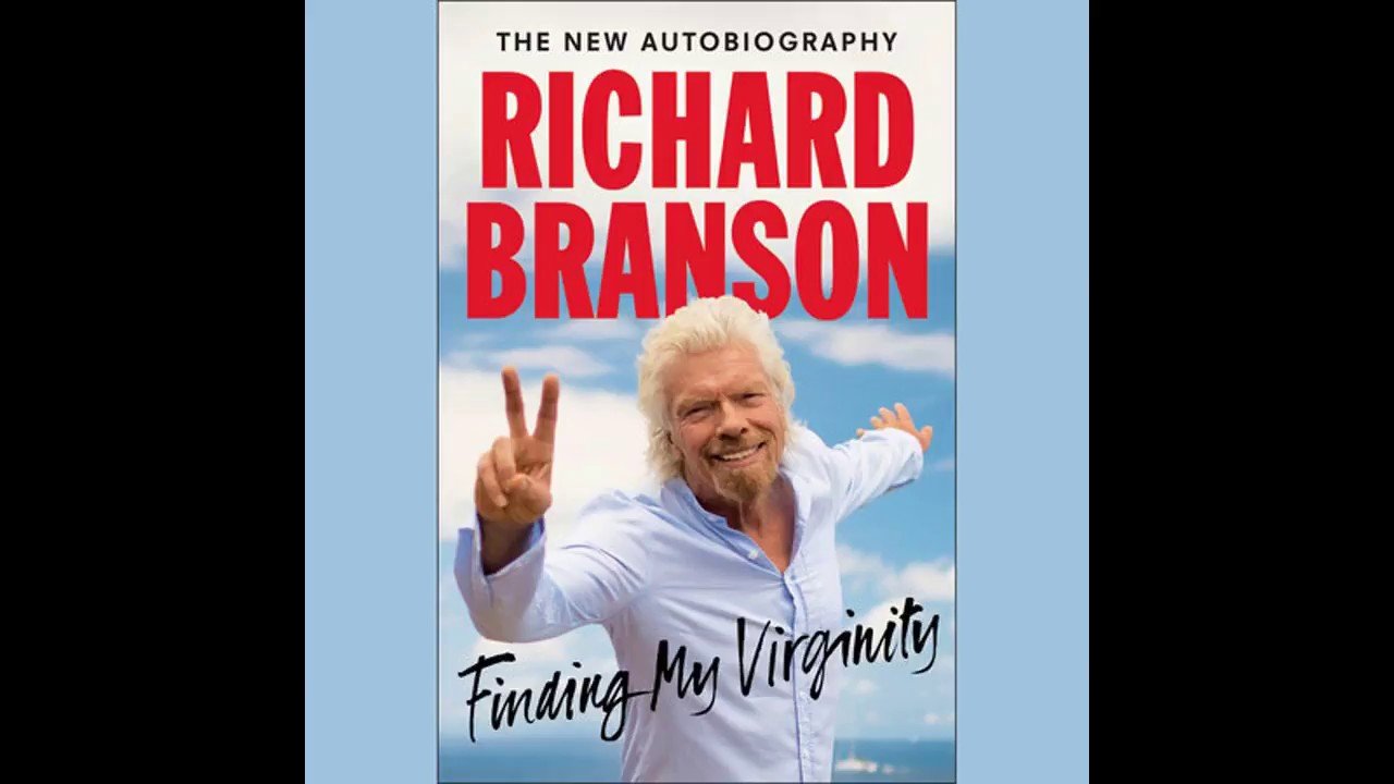 losing my virginity by richard branson essay Richard branson essay 13, 2011 losing my virginity by richard branson 1) one of the first and most important points that branson touched on was that.