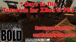 7 days to die tutorial series for ps4 xbox one navezgane highlights random gen maps