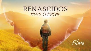 RENASCIDOS - NOVO CORAÇÃO | FILME COMPLETO