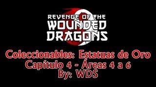 Revenge of the Wounded Dragons   Estatuas de Oro Cap. 4   Área: 4 a 6