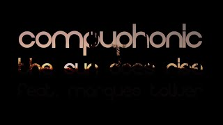 COMPUPHONIC - THE SUN DOES RISE FEAT. MARQUES TOLIVER