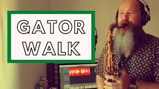 Gator Walk ( Funky saxophone solo)