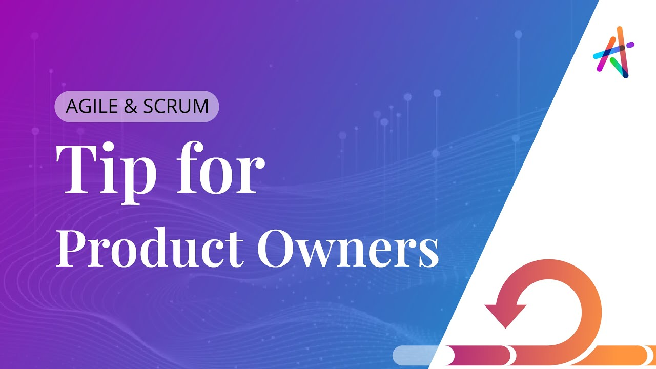 Agile Coach Sydney tip for product owners