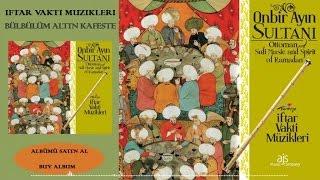 İftar Vakti Dinlenecek Müzikler - Bülbülüm Altın Kafeste (Official Audio)