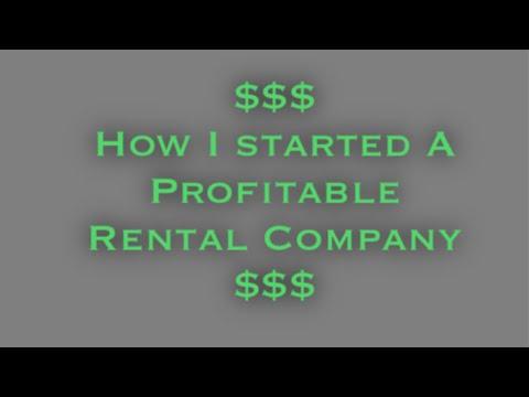 How I Started A Rental Company