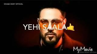 BADSHAH new song status 2019