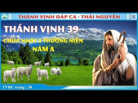 Thánh Vịnh 39 Thái Nguyên -  TN Năm A và Năm B