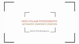 High Volume Photography Automatic Composite Creation