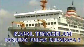 """VIDEO TRAGEDI """"KAPAL TENGGELAM"""" DI TANJUNG PERAK SURABAYA INDONESIA !!"""