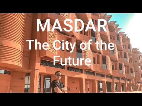The City of the Future | Masdar City
