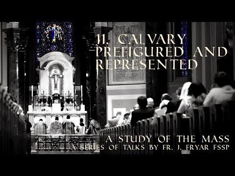 11 - Calvary Prefigured and Represented