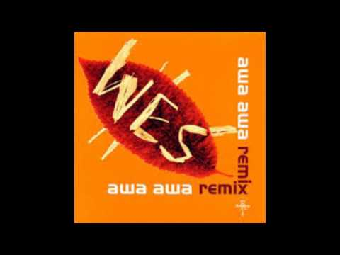 Wes - Awa Awa (Junior Vasquez Arena Anthem Mix)