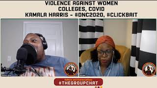 #TheGroupChat The Importance of Believing Black Women, Dating Advice, DNC Convention, Kamala Harris