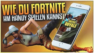 WIE DU FORTNITE AUF DEM HANDY SPIELEN KANNST! (Tutorial) • Fortnite Battle Royale [Deutsch/German]