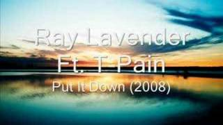 Ray Lavender feat. T-Pain - Put It Down