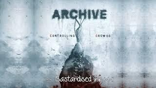 "Archive  - Bastardised ink  - Álbum: ""Controlling Crowds"" HD"
