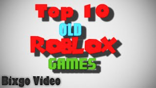 TOP 10 OLD ROBLOX GAMES
