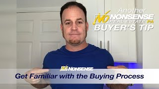 Get familiar with the buying process.