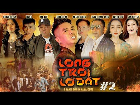 LONG TRỜI LỞ ĐẤT TẬP 2: Một Tay Che Trời   Khánh Đơn, Ti Gôn , Cảnh Minh   Webdrama Yang Hồ 2021