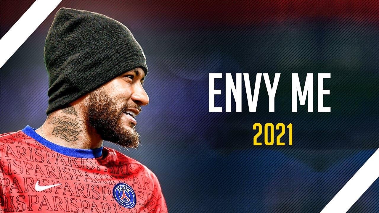 Neymar Jr Envy Me - Calboy Sublime Skills & Goals 2021|HD ...