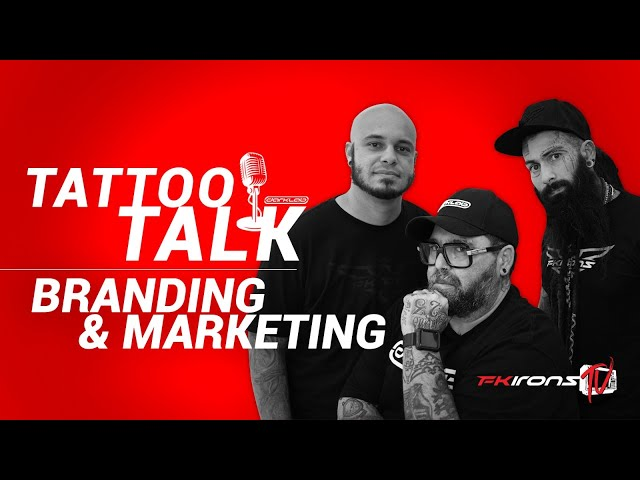 Tattoo Talk: Branding & Marketing