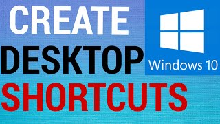 How To Create Desktop Shortcuts on Windows 10