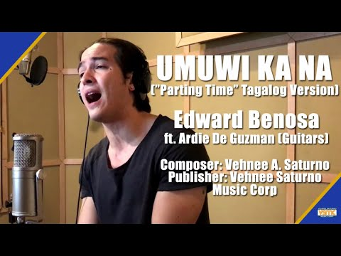 "Edward Benosa - Umuwi Ka Na (""Parting Time"" Tagalog Version) Official Lyric Video"