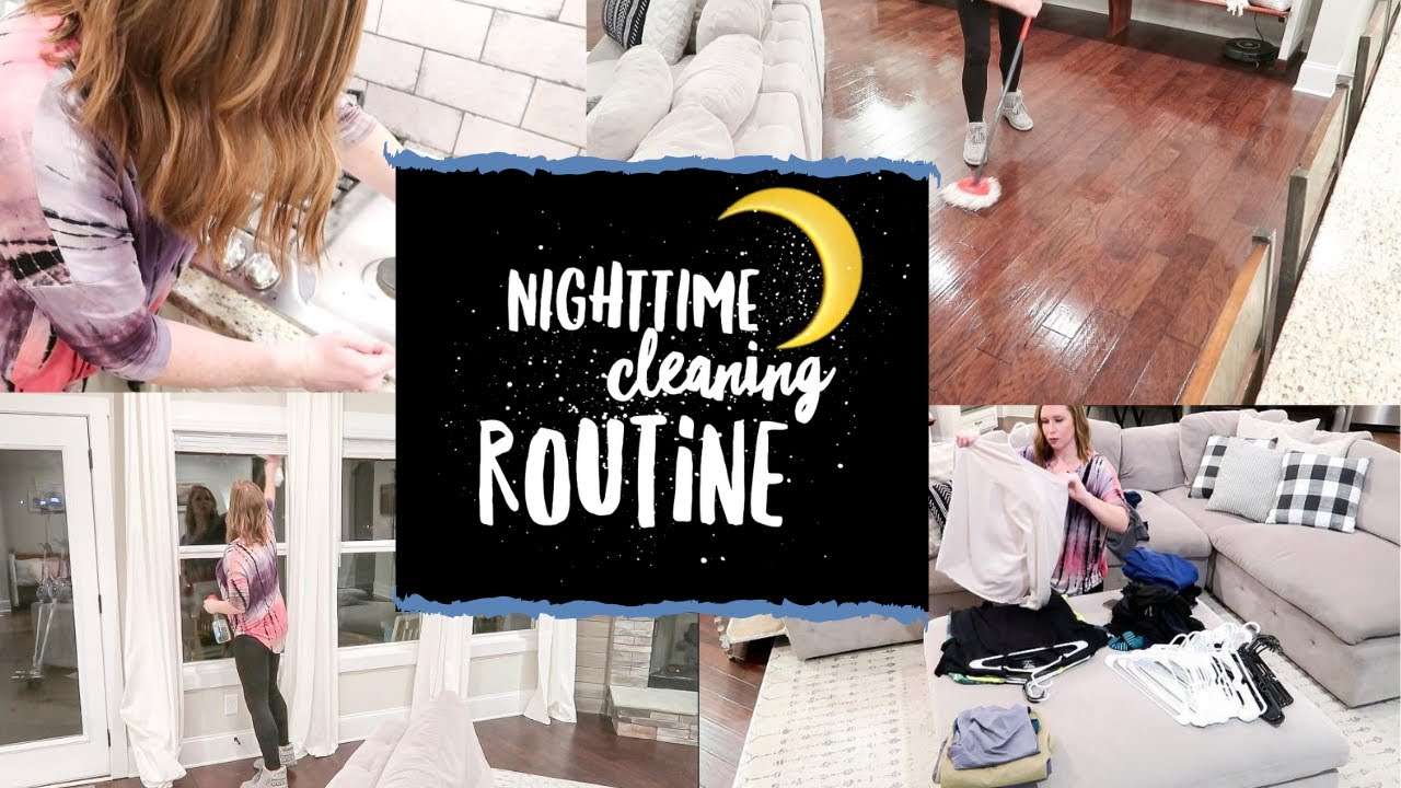 Nighttime Cleaning Routine 2019 After Dark Clean With Me Major Cleaning Motivation