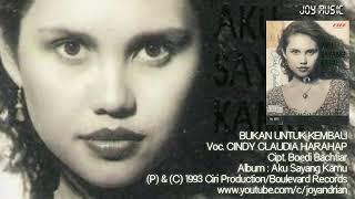 Cindy Claudia Harahap - Bukan Untuk Kembali (Best Audio)