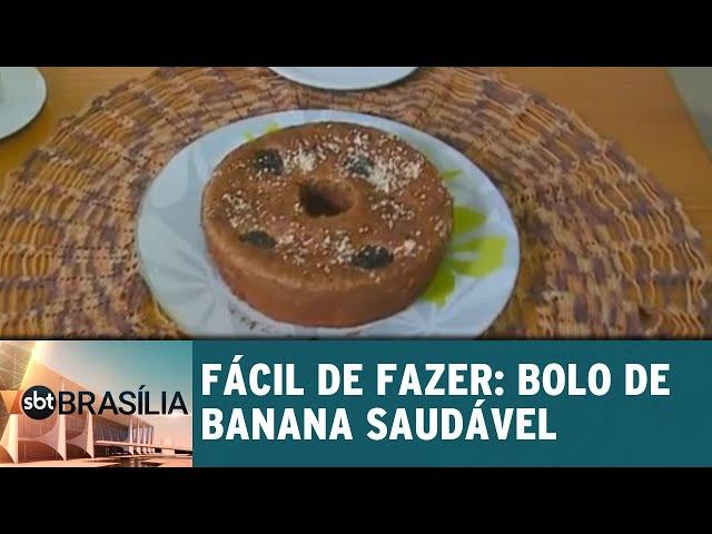 Fácil de Fazer: bolo de banana saudável | SBT Brasília 07/02/2019