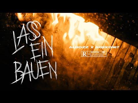 ALBOZZ x SOKKO167 - LASS EIN BAUEN (prod. by Armin Monte)