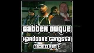 Gabber Duque - Hardcore Gangsta (Noxoize Remix)