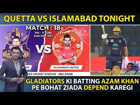Quetta vs Isalamabad Tonight   Gladiators Ki Batting Azam Khan Pe Bohat Ziada Depend Karegi