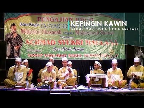 BABUL MUSTHOFA TERBARU KEPINGIN KAWIN YA SALAM LIVE PETUKANGAN WIRADESA | MFA Sholawat Channel