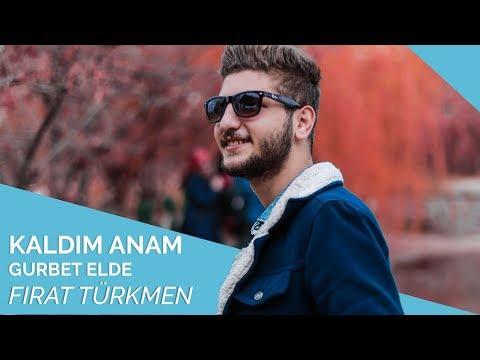 Fırat Türkmen - Kaldım Anam Gurbet Elde