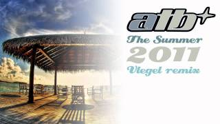 ATB - The Summer 2011 (Vlegel Remix) |HD|