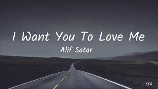 Kau Yang Pertama OST - I Want You to Love Me - Alif Satar (Lyrics)