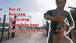 Hàng Trăm Hình Thức Tra Tấn Dã Man Tại Nhà Tù Phú Quốc
