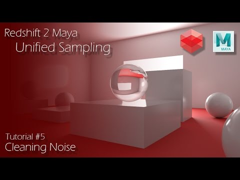 Redshift 2 Maya - Tutorial #5 - Unified Sampling & Cleaning Noise